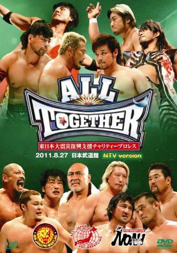 東日本大震災復興支援チャリティープロレス ALL TOGETHER 8.27日本武道館 -NTV version- [DVD]