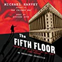 The Fifth Floor (       UNABRIDGED) by Michael Harvey Narrated by Stephen Hoye