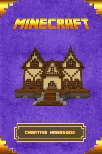 Minecraft: Creative Handbook: The Ultimate Minecraft Building Book. Best Minecraft Construction, Structures and Creations. (Minecraft Books) (Minecraft Buildings compare prices)