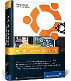 Praxisbuch Ubuntu Server 14.04 LTS: Schritt für Schritt zum eigenen Home- oder Firmenserver (Galileo Computing)