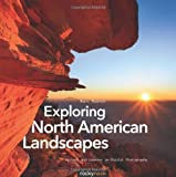 Exploring North American Landscapes: Visions and Lessons in Digital Photography (1933952539) by Muench, Marc