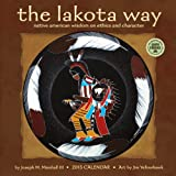 Lakota Way: Native American Wisdom on Ethics and Character 2015 Wall Calendar
