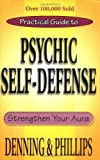 The Llewellyn Practical Guide To Psychic Self-Defense & Well Being (Llewelyn Practical Guides)