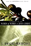A Harmony of the Words & Works of Jesus Christ (0310309514) by Pentecost, J. Dwight