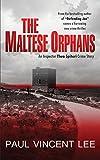 The Maltese Orphans (A Thea Spiteri Crime Thriller) Paul Vincent Lee