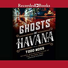 Ghosts of Havana Audiobook by Todd Moss Narrated by Piter Marek