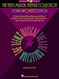 The Teens Musical Theatre Collection: Young Womens Edition, 33 Songs from Stage and Film [with a Companion CD of Accompaniments]