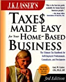 img - for J. K. Lasser's Taxes Made Easy for Your Home-Based Business book / textbook / text book