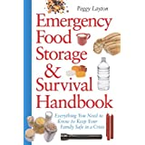 Emergency Food Storage & Survival Handbook: Everything You Need to Know to Keep Your Family Safe in a Crisis ~ Peggy Dianne Layton