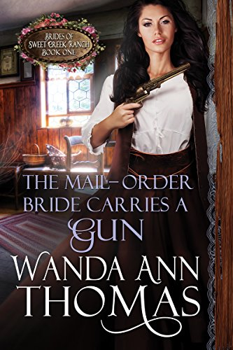 the-mail-order-bride-carries-a-gun-a-sweet-historical-western-romance-brides-of-sweet-creek-ranch-bo