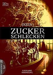 (KEIN) ZUCKERSCHLECKEN 3 (Kein Zuckerschlecken) (German Edition)