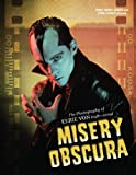 Misery Obscura: The Photography Of Eerie Von (1981-2009)