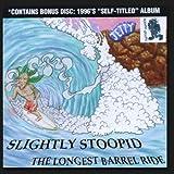 Longest Barrel Ride/Slightly Stoopid
