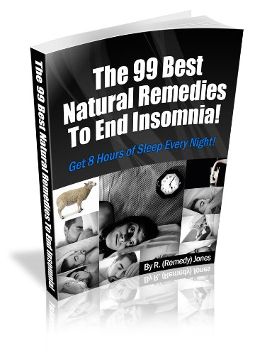 the-99-best-natural-remedies-to-beat-insomnia-get-8-hours-of-sleep-every-night-english-edition