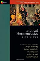 Biblical Hermeneutics: Five Views (Spectrum Multiview Book)