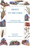 img - for Profit on the Farm: A Marketing Guide to Help the Farmer Sell Better by Lorton Sherry (1994-02-01) Paperback book / textbook / text book