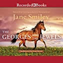The Georges and the Jewels: Horses of Oak Valley Ranch, Book 1 (       UNABRIDGED) by Jane Smiley Narrated by Angela Goethals