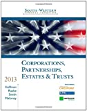 Study Guide for Hoffman/Raabe/Smith/Maloneys South-Western Federal Taxation 2013: Corporations, Partnerships, Estates and Trusts, 36th