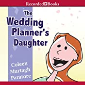 The Wedding Planner's Daughter: The Wedding Planner's Daughter, Book 1 | Coleen Murtagh Paratore