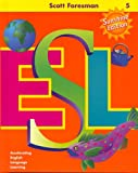 img - for Scott Foresman ESL Student Book, Grade 5: Accelerating English Language Learning (Sunshine Edition) book / textbook / text book