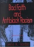 img - for Bad Faith and Antiblack Racism by Gordon, Lewis R.(February 1, 1995) Paperback book / textbook / text book