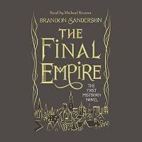 The Final Empire: Mistborn, Book 1 Hörbuch von Brandon Sanderson Gesprochen von: Michael Kramer