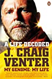 Life Decoded: My Genome, My Life (Penguin Press Science) (0141014415) by Venter, J. Craig