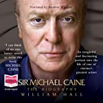 Sir Michael Caine: The Biography | William Hall