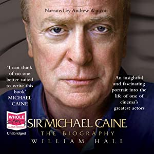 Sir Michael Caine: The Biography Audiobook