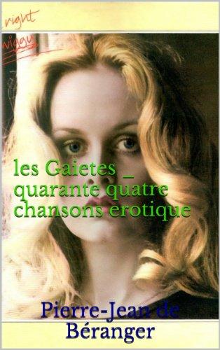 Pierre-Jean de Béranger - les Gaietes _ quarante quatre chansons erotique (French Edition)
