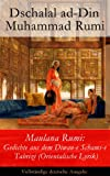 Maulana Rumi: Gedichte aus dem Diwan-e Schams-e Tabrizi (Orientalische Lyrik) - Vollst�ndige deutsche Ausgabe