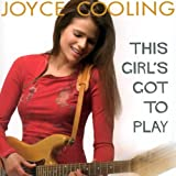 This Girl's Got to Play ~ Joyce Cooling