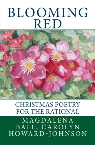 Book: Blooming Red - Christmas Poetry for the Rational by Carolyn Howard-Johnson & Magdalena Ball