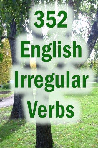 352 English Irregular Verbs: Practice book