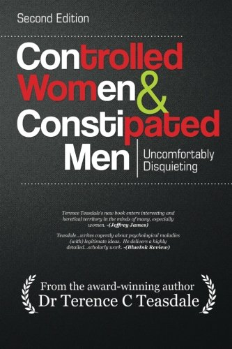 Controlled Women & Constipated Men: Uncomfortably Disquieting