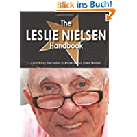 The Leslie Nielsen Handbook - Everything You Need to Know About Leslie Nielsen