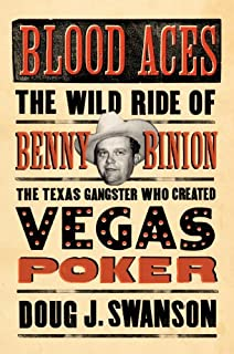 Book Cover: Blood Aces: The Wild Ride of Benny Binion, the Texas Gangster Who Created Vegas Poker
