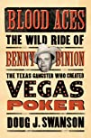 Blood Aces: The Wild Ride of Benny Bi…