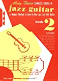 Mickey Bakers Complete Course in Jazz Guitar: Book 2 (Ashley Publications)