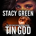 Tin God: Delta Crossroads, Book 1 Audiobook by Stacy Green Narrated by Johanna Fairview