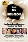 img - for Ready, Aim, Influence! Join Forces, Expand Resources, Transform Your World book / textbook / text book