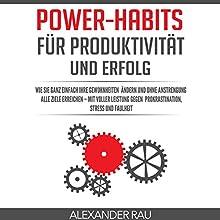 Gewohnheiten: Power-Habits für Produktivität und Erfolg Hörbuch von Alexander Rau Gesprochen von: Lukas Frania