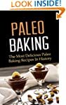 Paleo Baking: The Most Delicious Pale...