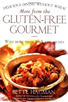 More from the Gluten-free Gourmet: Delicious Dining Without Wheat from Holt Paperbacks