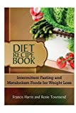 img - for Diet Recipe Book: Intermittent Fasting and Metabolism Foods for Weight Loss book / textbook / text book