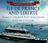 Classic Liners Ile de France and Liberte: Frances Premier Post-War Liners