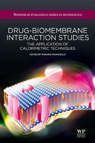 Drug-Biomembrane Interaction Studies: The Application Of Calorimetric Techniques (Woodhead Publishing Series In Biomedicine)