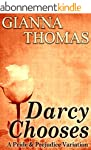 Darcy Chooses - A Pride and Prejudice...