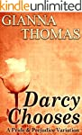 Darcy Chooses: A Pride and Prejudice...