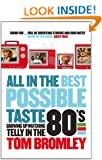 All in the Best Possible Taste: Growing Up Watching Telly in the Eighties